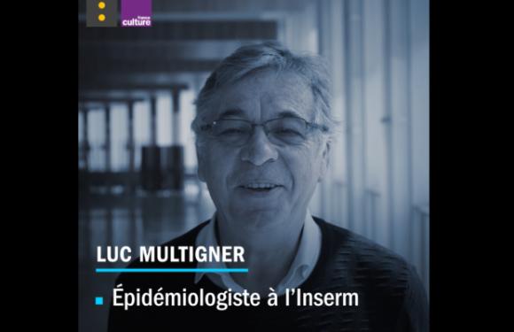 Luc Multigner (INSERM) : « en fonction des origines des populations certains cancers sont plus fréquents que d'autres »