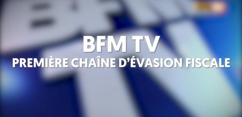 Révélations – BFM TV, championne de France de l'évasion fiscale